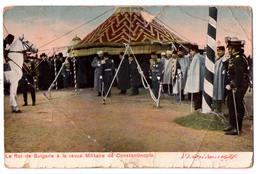 7130 - Constantinople ( Turquie ) - Le Roi De Bulgarie à La Revue Militaire De Constantinople - N°35 - F.A.C. - - Turquie
