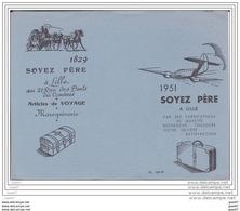 """BUVARD  Réf-JP- Ww-941 (  Avec PUB  )  Articles De Voyages Depuis 1829 """""""""""""""""""""""""""""""" SOYEZ  PERE """"""""""""""""""""""""""""""""  à LILLE 59 - Ohne Zuordnung"""