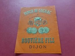 ETIQUETTE ANCIENNE  B . ARNAUD - LYON & PARIS / PUNCH AU COGNAC / ROUVIERE FILS DIJON - Etiquettes
