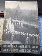 Nordiska Museets Och Skansens Arsbok 1942 272 Blz Militaires - Bücher, Zeitschriften, Comics