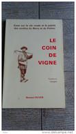 Le Coin De Vigne Façons Cépages  Berry Poitou De Royer 1983  Patois Illustré - Centre - Val De Loire