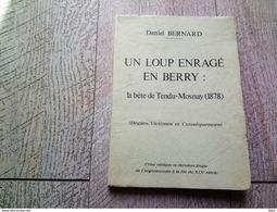 Un Loup Enragé En Berry La Bête De Tendu Mosnay De Daniel Bernard 1978 Argenton Sur Creuse - Centre - Val De Loire