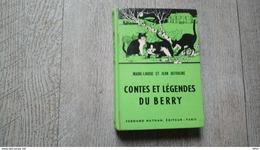 Contes Et Légendes Du Berry De Marie Louise Et Jean Defrasne Nathan - Centre - Val De Loire