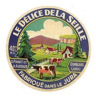 ETIQUETTE De FROMAGE..Le Délice De La Seille..fabriqué Dans Le JURA..G. PIANET Et R. AUDOUZE à DOMBLANS ( 39) - Fromage