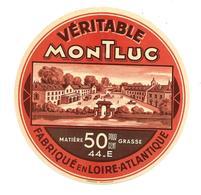 ETIQUETTE De FROMAGE..Véritable MONTLUC Fabriqué En LOIRE ATLANTIQUE ( 44-E) - Fromage