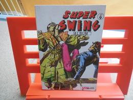 Album : Super Swing (Album) : N° 9, Recueil 9 (25, 26, 27)........3B0420 - Livres, BD, Revues