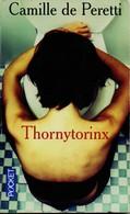 Thornytorinx Camille De Peretti +++BE+++ LIVRAISON GRATUITE - Livres, BD, Revues