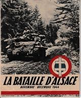 Nov.Déc. 1944 - LA BATAILLE D'ALSACE De Roger VAILLANT, Correspondant De Guerre - Photo De Germaine KRULL - Historische Documenten