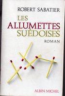 Les Allumettes Suédoises Par Robert Sabatier - Unclassified