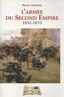 L ARMEE SOUS LE SECOND EMPIRE 1852 1870 NAPOLEON III  INSTITUTIONS ARMES SERVICES CAMP DE CHALONS PAIX GUERRE - Livres