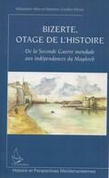 BIZERTE OTAGE DE L HISTOIRE  TUNISIE INDEPENDANCE 1961 - Histoire