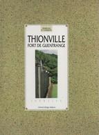 THIONVILLE  FORT DE GUENTRANGE FORTIFICATION ALLEMANDE MOSELLE LORRAINE - Livres