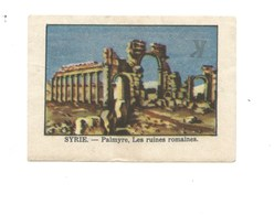 Chromo SYRIE PALMYRE Ruines Romaines Chocolat Annecy RR 1936 Bien Colonies Françaises  2 Scans - Cioccolato