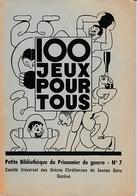 Juin 1943 - PETITE BIBLIOTHÈQUE Du PRISONNIER DE GUERRE - 100 Jeux Pour Tous - Historical Documents