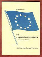 Hammerschmidt, Europaeische Einigung Und Ihr Echo In Der Philatelie, Leitfaden Der Europa-Thematik (92881) - Philatelie