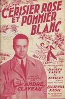 Partition De André CLAVEAU - Cerisier Rose Et Pommier Blanc - Jacques LARUE LOUIGUY - Scores & Partitions