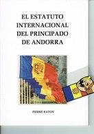 ANDORRA EL ESTATUTO INTERNACIONAL DEL PRINCIPADO DE ANDORRA  1984 - Libri, Riviste, Fumetti