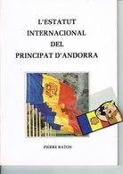 ANDORRA L'ESTATUT  INTERNACIONAL DEL PRINCIPAT D ANDORRA  1984 - Livres, BD, Revues