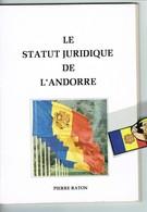 ANDORRE LE STATUT JURIDIQUE DE L'ANDORRE - Libri, Riviste, Fumetti