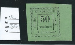 GUADELOUPE - COLONIES FRANCAISES - TAXE N°12. Neuf.  Cote :  35€. - Guadeloupe (1884-1947)