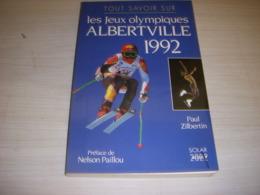 JO LIVRE Paul ZILBERTIN Les JEUX OLYMPIQUES ALBERTVILLE 1992 Ed Solar 1991 150p. - Sport