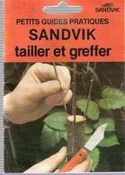 Petit Guide Pratique De Jardinage Tailler Et Greffer Pub SANDVIK - Giardinaggio