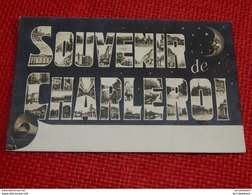CHARLEROI -  Souvenir De Charleroi - Charleroi