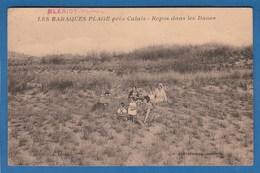 LES BARAQUES PLAGES PRES DE CALAIS REPOS DANS LES DUNES - Calais