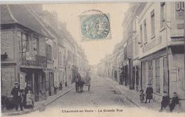 CHAUMONT EN VEXIN  Grande Rue - Chaumont En Vexin