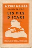 A Tire D'ailes - Jean-Michel Renaitour - Les Fils D'Icare Histoires D'Aviation - 1933 - EO Avec Envoi Signé - Livres, BD, Revues