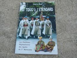 DU TOUG A L ETENDARD EMBLEMES REGIMENTAIRES DES SPAHIS DU 1er MAROCAINS ARMEE AFRIQUE CAVALERIE - Libros