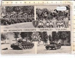 """PO9088D# MILITARI - 182° REGGIMENTO CORAZZATO GARIBALDI """"FOLGORE"""" - BERSAGLIERI - CARRI ARMATI  No VG - Regiments"""