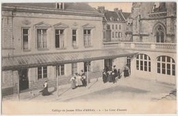 62 - ARRAS - COLLEGE DE JEUNES FILLES - LA COUR D ENTREE - Arras
