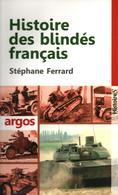 HISTOIRE DES BLINDES FRANCAIS CHAR TANK BCC RCC ARTILLERIE SPECIALE  ARME BLINDEE  PAR S. FERRARD - Libros