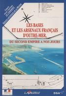 LES BASES ET ARSENAUX FRANCAIS D OUTRE MER DU SECOND EMPIRE A NOS JOURS MARINE COLONIE - Livres