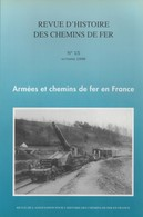 ARMEES ET CHEMINS DE FER EN FRANCE 1830 1918 TRAIN MILITAIRE GUERRE GENIE FERROVIAIRE - Livres