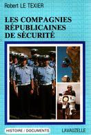LES COMPAGNIES REPUBLICAINES DE SECURITE  HISTORIQUE CRS - Livres