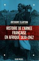 HISTOIRE DE L ARMEE FRANCAISE EN AFRIQUE 1830 1962 - Libros