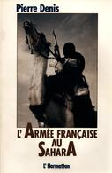 L ARMEE FRANCAISE AU SAHARA 1789 1990 MEHARISTE COMPAGNIES SAHARIENNES - Livres