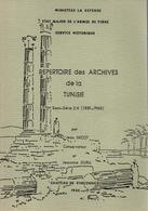 INVENTAIRE DES ARCHIVES DE LA TUNISIE  SERVICE HISTORIQUE ARMEE DE TERRE 1881 1960 COLONIE ARMEE D AFRIQUE - Books
