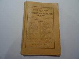 Bulletin De La Société Des Naturalistes Et Des Archéologues De L'Ain. N° 42  1928  324 PAGES TBE - Livres, BD, Revues