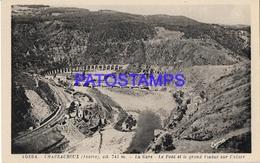 131996 FRANCE CHAPEAUROUX THE STATION TRAIN & BRIDGE AND GREAT VIADUCT POSTAL POSTCARD - Francia