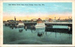 Milwaukee Green Bay Half Million Dollar Main Street Bridge - Green Bay
