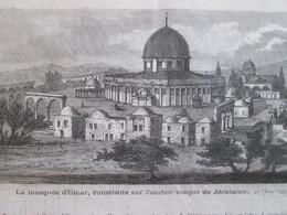 Gravure  1873 La MOSQUEE  OMAR Construite Sur L Ancien Temple De JERUSALEM    ISRAEL - Oude Documenten