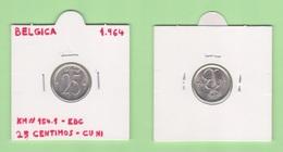 BELGICA  25  CENTIMOS  1.964   CU - NI  KM# 154.1  EBC  / XF    DL-12.399 - 1951-1993: Baudouin I