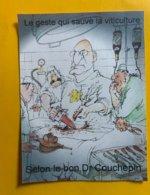 13082 -  Le Geste Qui Sauve La Viticulture Selon Le Bon Dr.Couchepin - Etichette