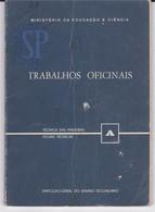Portugal Ministério Da Educação E Ciência Livro Trabalho Oficinais Técnicas De Madeiras Travaux D'atelier Bois - Books, Magazines, Comics