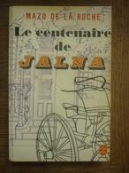 MAZO DE LA ROCHE: Le Centenaire De JALNA / Le Livre De Poche 1972 - Bücher, Zeitschriften, Comics