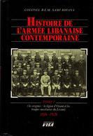 HISTOIRE DE L ARMEE LIBANAISE CONTEMPORAINE  LEGION D ORIENT TROUPES AUXILIAIRES DU LEVANT  1916 1926 TOME 1 - Livres