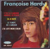FRANCOISE HARDY - EP - 45T - Disque Vinyle - C'est à L'amour Ququel Je Pense - 8047 - Autres - Musique Française